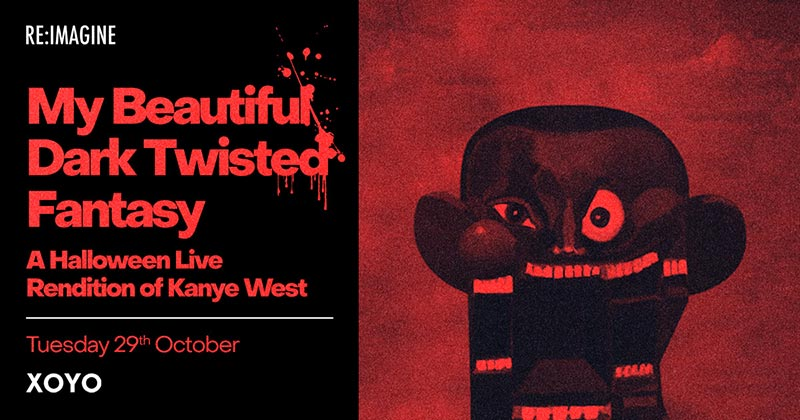 My Beautiful Dark Twisted Fantasy at XOYO on Tue 29th October 2019 Flyer