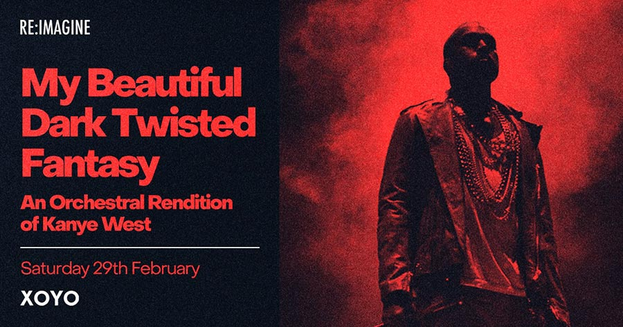 My Beautiful Dark Twisted Fantasy at XOYO on Sat 29th February 2020 Flyer