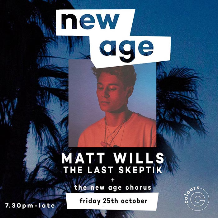 New Age Live at Colours Hoxton on Fri 25th October 2019 Flyer