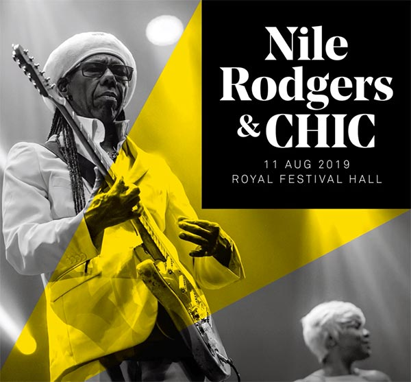 Nile Rodgers & Chic at Royal Festival Hall on Sat 3rd August 2019 Flyer
