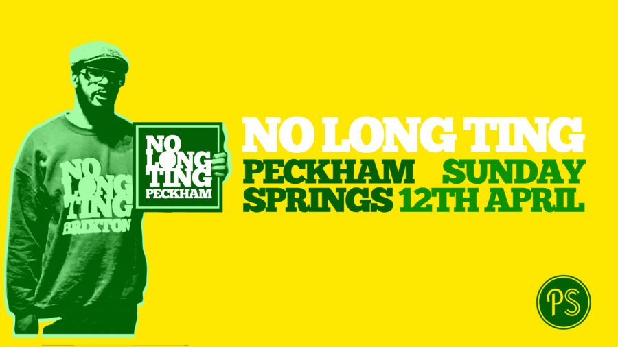 No Long Ting at Peckham Springs on Sun 12th April 2020 Flyer