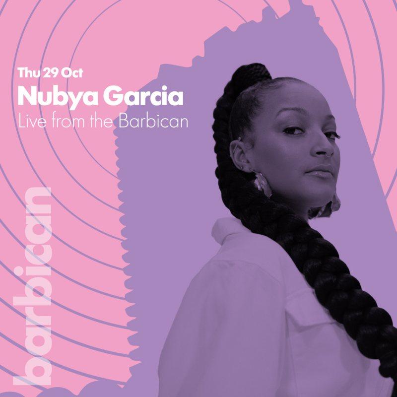Nubya Garcia at Barbican on Thu 29th October 2020 Flyer