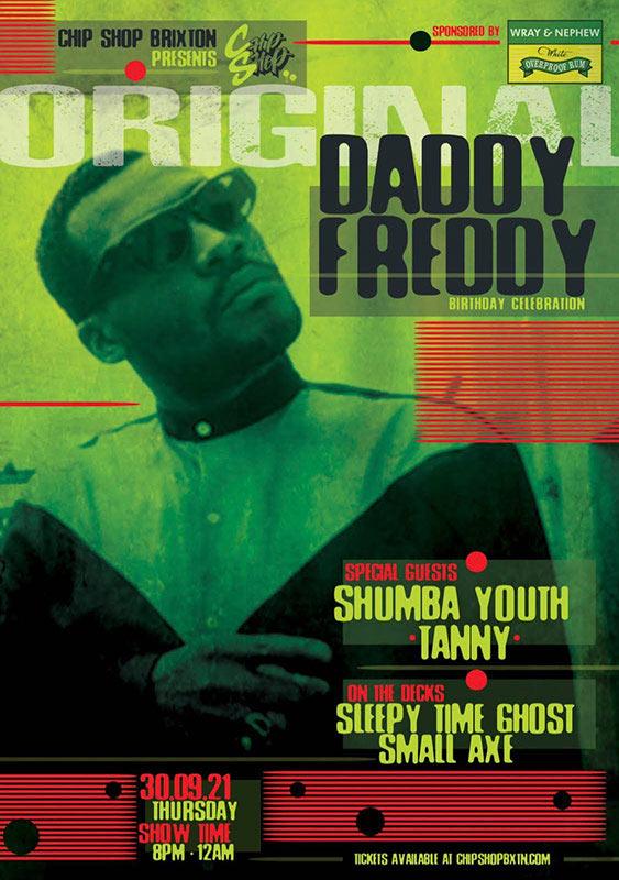 Original Daddy Freddy Birthday Bash at Chip Shop BXTN on Thu 30th September 2021 Flyer