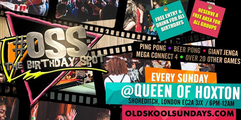 OSS: The Birthday Spot at Queen of Hoxton on Sun 11th August 2019 Flyer