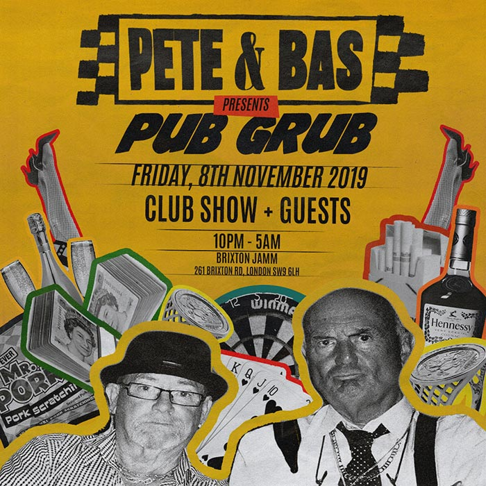 Pete & Bas at Brixton Jamm on Fri 8th November 2019 Flyer