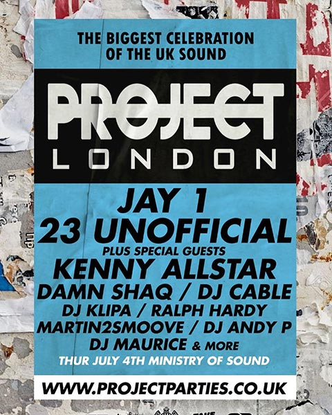 Jay1 & 23 UnOfficial at Ministry of Sound on Thu 4th July 2019 Flyer