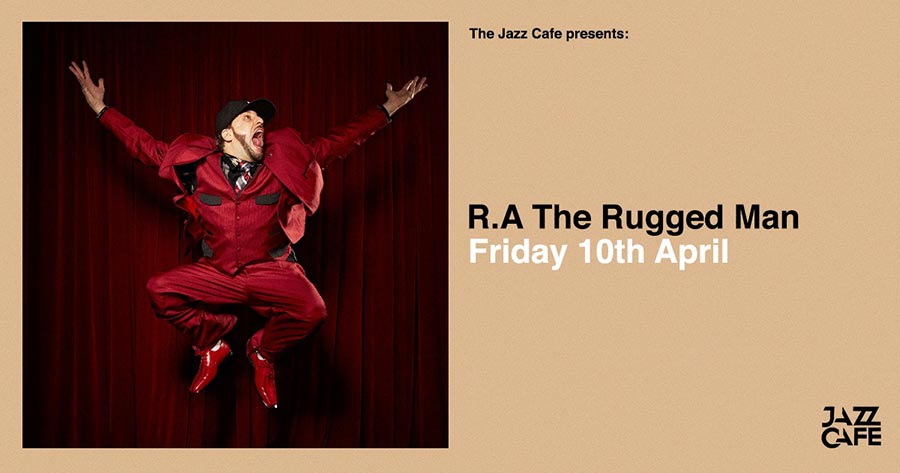 R.A The Rugged Man  at Jazz Cafe on Sat 11th April 2020 Flyer