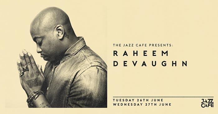 Raheem DeVaughn at Jazz Cafe on Tue 26th June 2018 Flyer