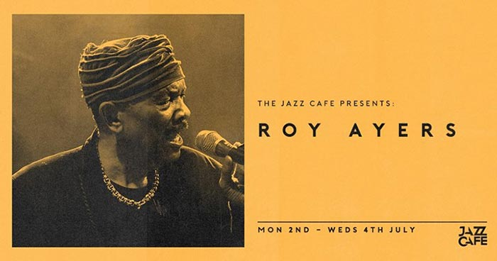 Roy Ayers at Jazz Cafe on Mon 2nd July 2018 Flyer
