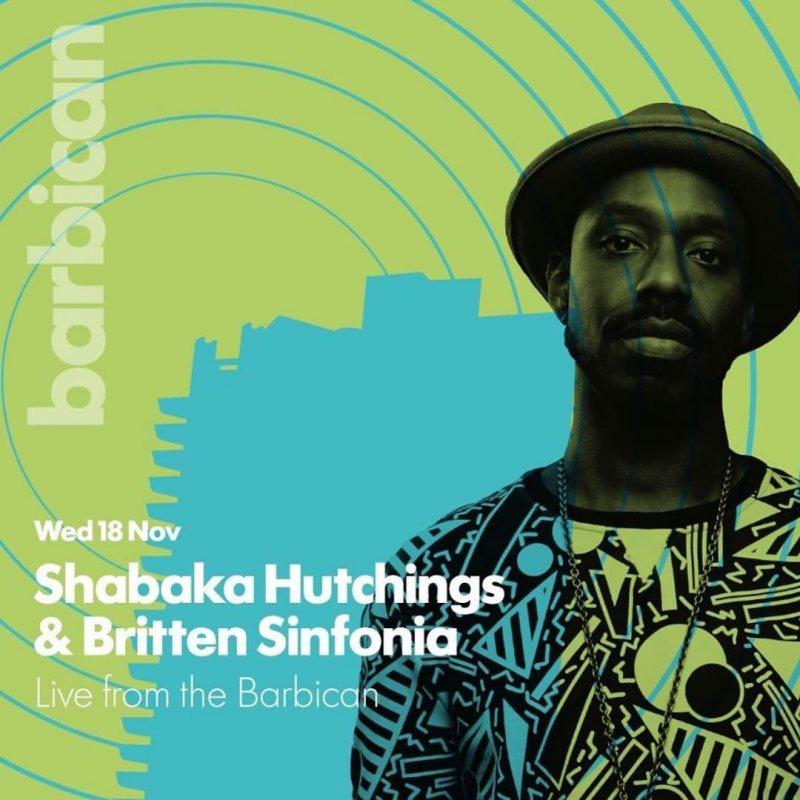 Shabaka Hutchings & Britten Sinfonia at Barbican on Wed 18th November 2020 Flyer