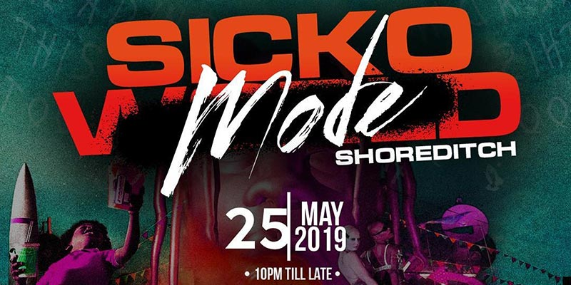 Sicko Mode at The Lighthouse Bar and Club on Sat 25th May 2019 Flyer