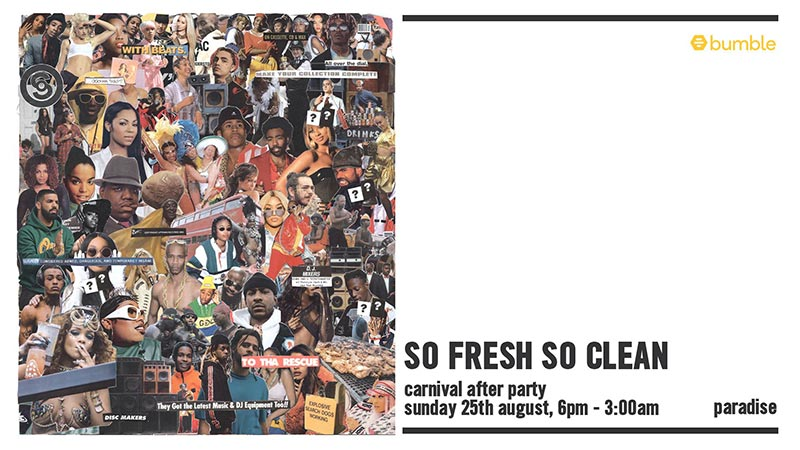 So Fresh So Clean at Paradise by way of Kensal Green on Sun 25th August 2019 Flyer