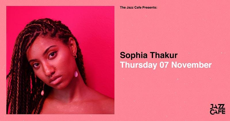 Sophia Thakur at Jazz Cafe on Thu 7th November 2019 Flyer
