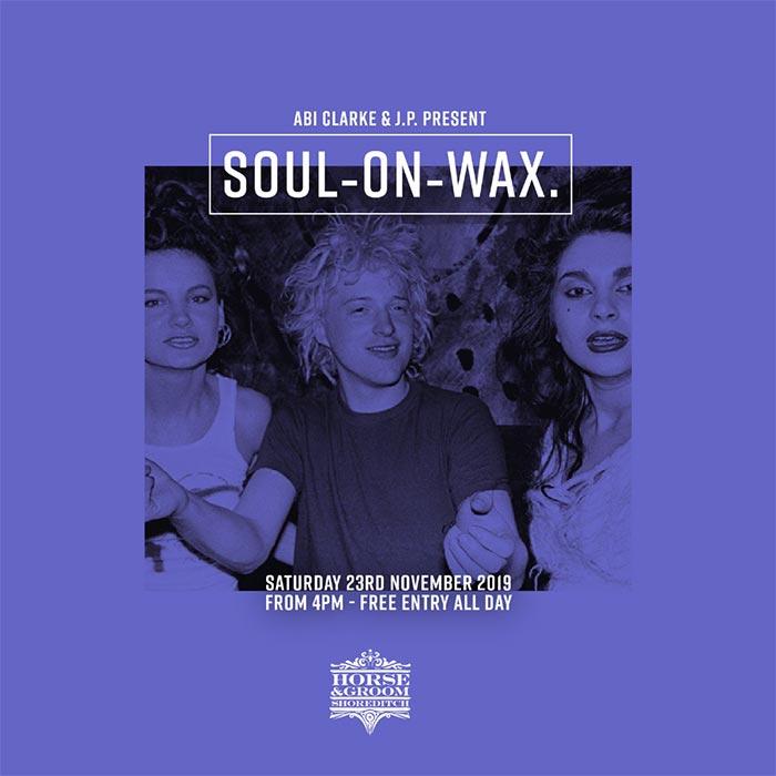 Soul on Wax at Horse & Groom on Sat 23rd November 2019 Flyer