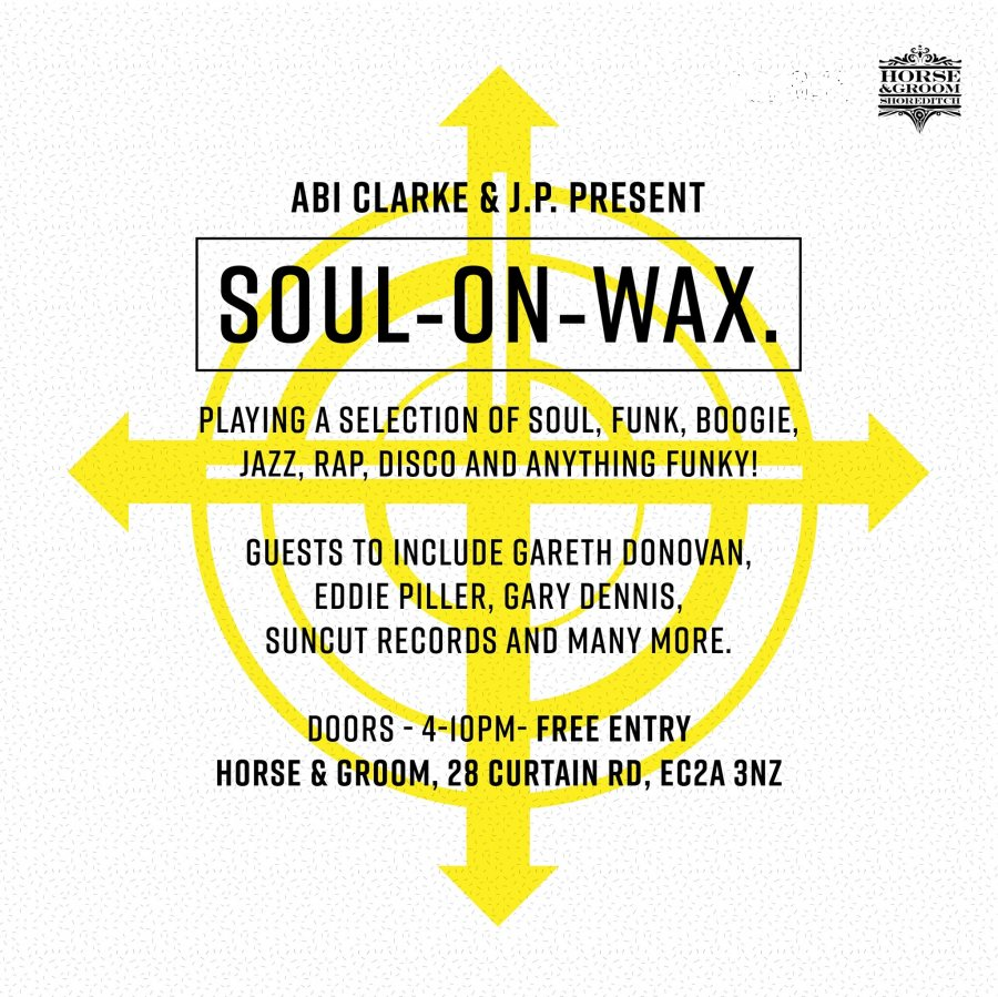Soul On Wax at Horse & Groom on Sat 16th May 2020 Flyer