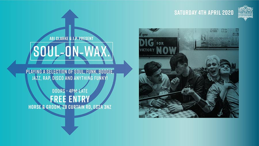 Soul On Wax at Horse & Groom on Sat 4th April 2020 Flyer