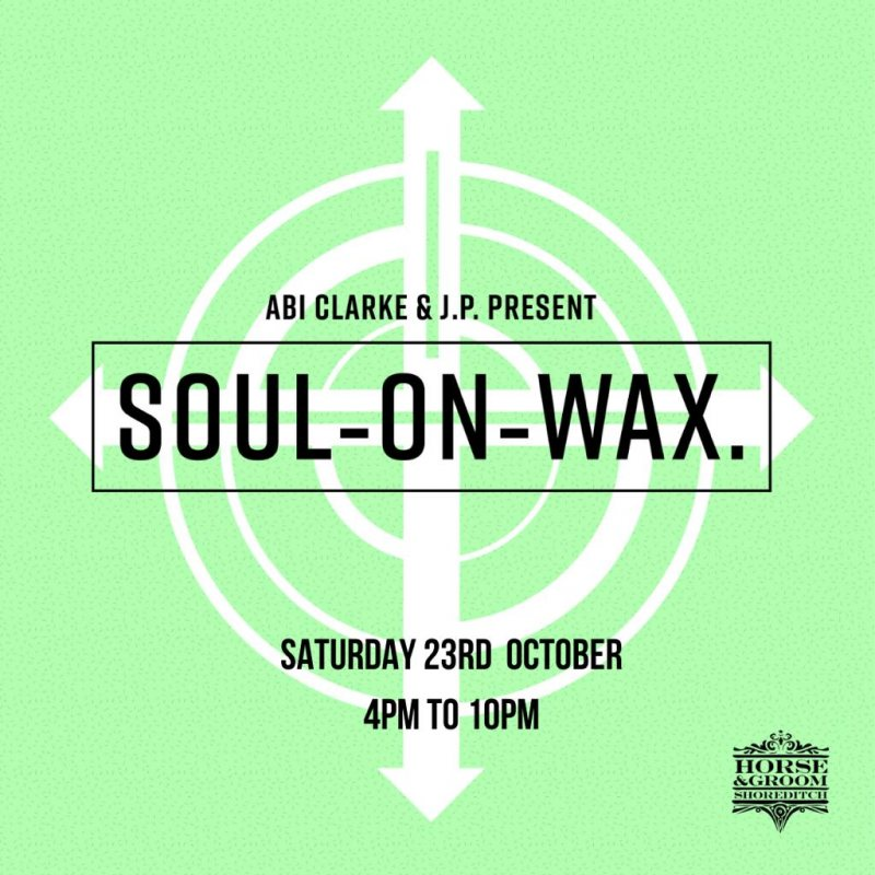 Soul on Wax at Horse & Groom on Sat 23rd October 2021 Flyer