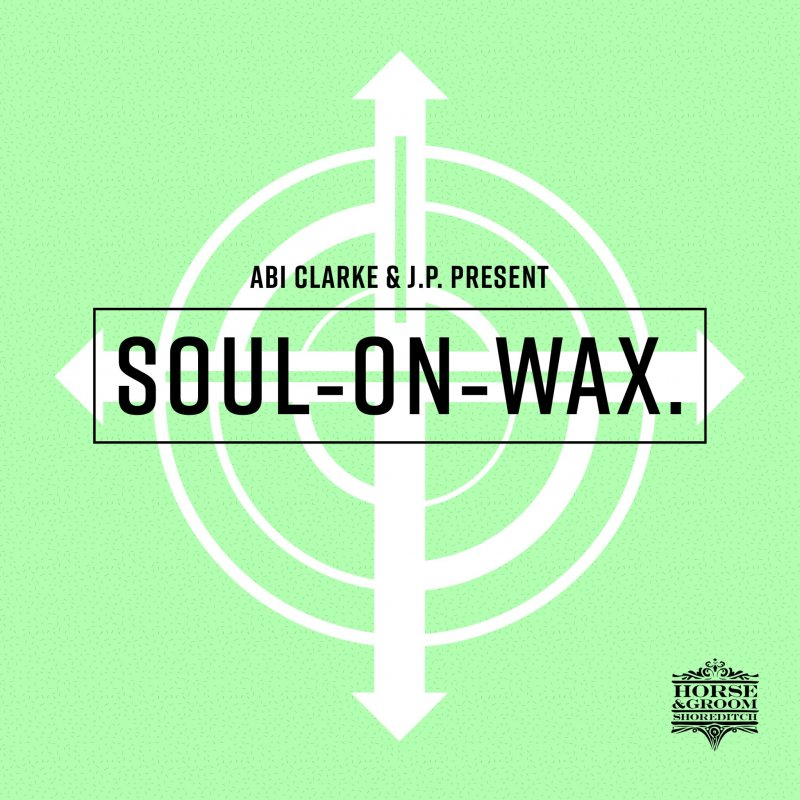 Soul on Wax at Horse & Groom on Sat 25th September 2021 Flyer