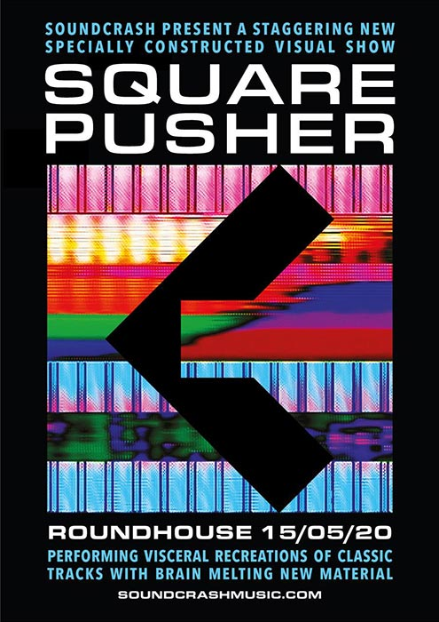 Squarepusher at The Roundhouse on Fri 15th May 2020 Flyer