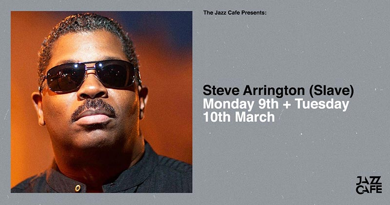 Steve Arrington at Jazz Cafe on Tue 10th March 2020 Flyer