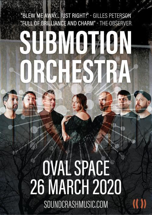Submotion Orchestra at Oval Space on Thu 26th March 2020 Flyer