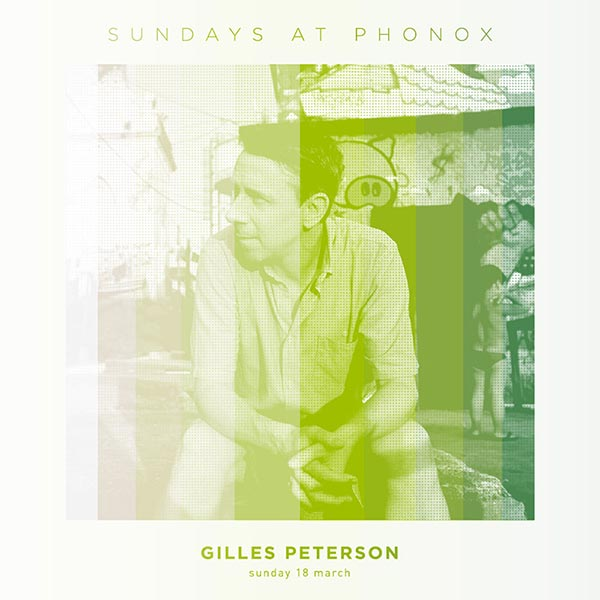 Gilles Peterson at Phonox on Sun 18th March 2018 Flyer