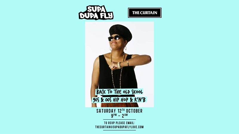 Supa Dupa Fly x The Curtain at The Curtain on Sat 12th October 2019 Flyer