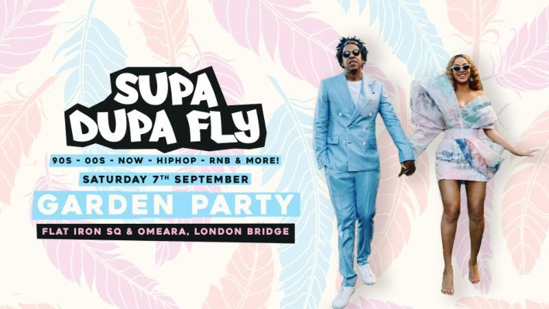 Supa Dupa Fly x Garden Party x Flat Iron Square at Flat Iron Square on Sat 7th September 2019 Flyer