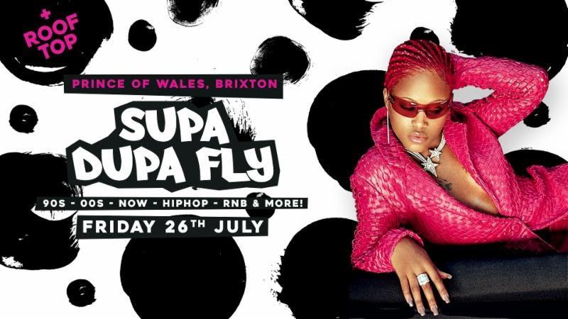 Supa Dupa Fly x Brixton at Prince of Wales on Fri 26th July 2019 Flyer