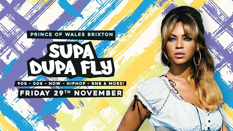 Supa Dupa Fly x Back to the Old Skool x Brixton at Prince of Wales on Fri 29th November 2019 Flyer