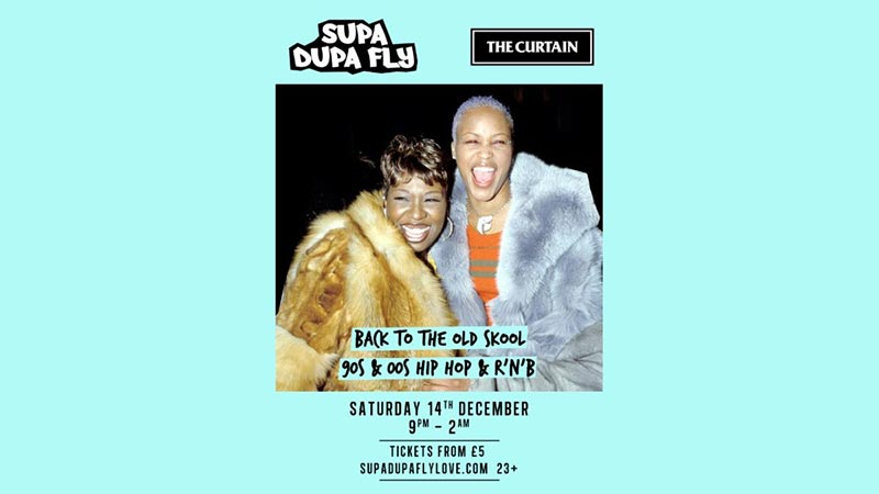 Supa Dupa Fly x The Curtain at The Curtain on Sat 14th December 2019 Flyer