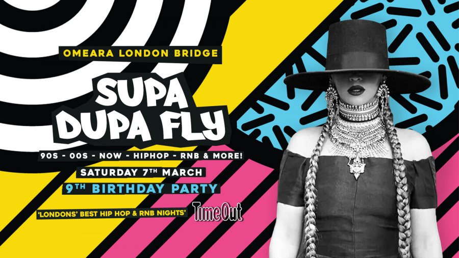 Supa Dupa Fly x 9th Birthday at Omeara on Sat 7th March 2020 Flyer