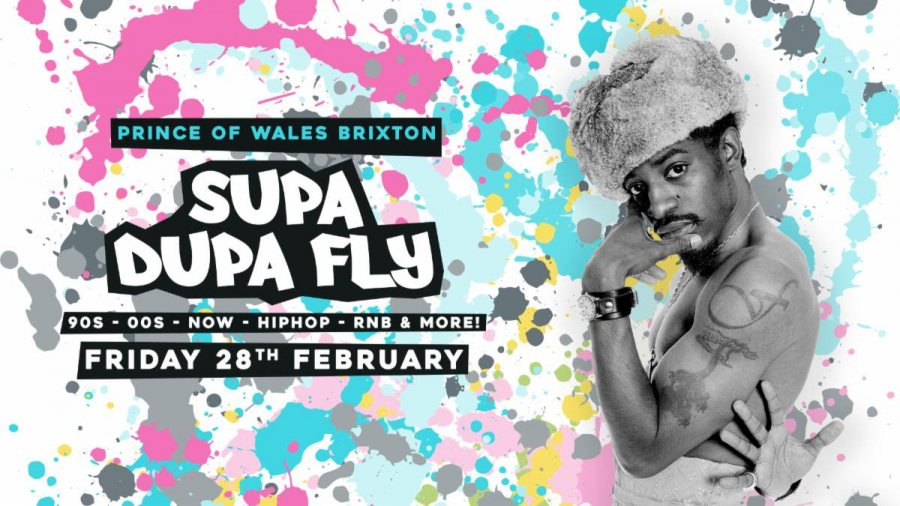 Supa Dupa Fly x Brixton at Prince of Wales on Fri 28th February 2020 Flyer