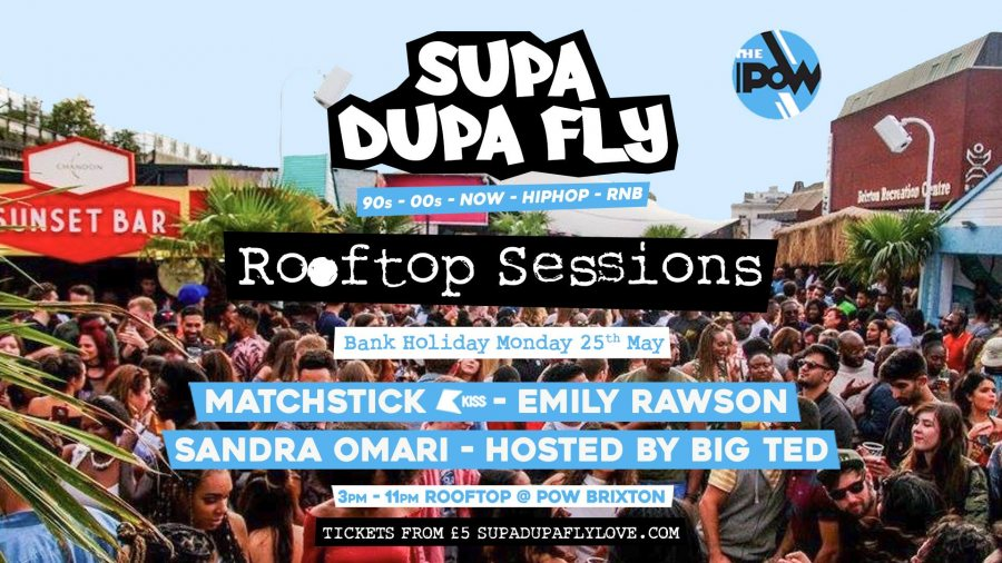 Supa Dupa Fly x Rooftop Sessions Brixton x Bank Holiday at Prince of Wales on Mon 25th May 2020 Flyer