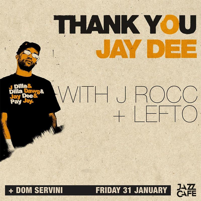 Thank You Jay Dee at Jazz Cafe on Fri 31st January 2020 Flyer