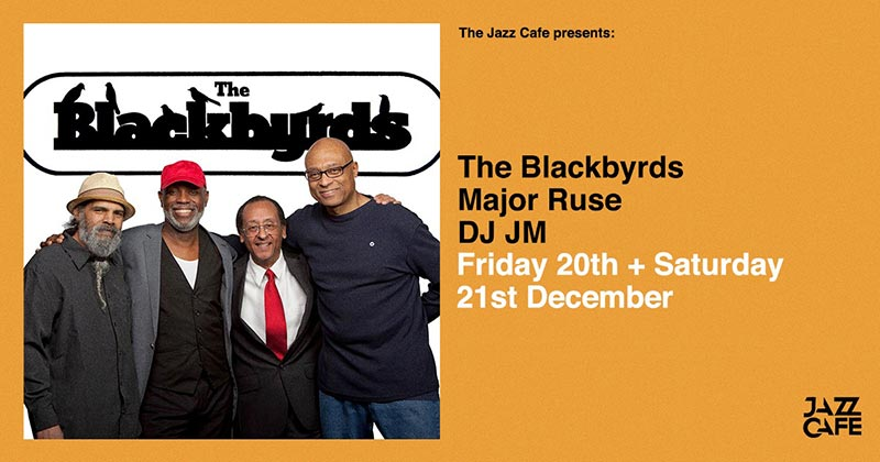 The Blackbyrds at Jazz Cafe on Sat 21st December 2019 Flyer