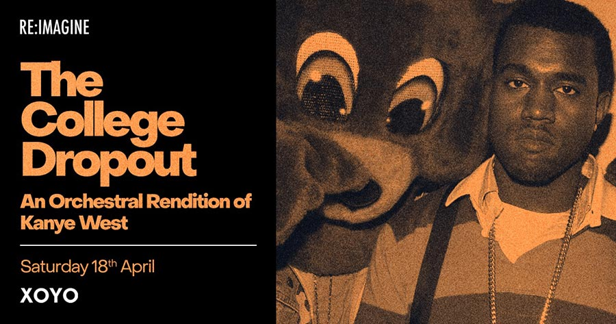 The College Dropout at XOYO on Sat 18th April 2020 Flyer