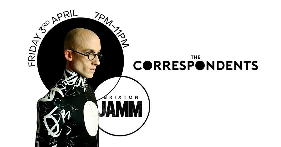 The Correspondents at Brixton Jamm on Fri 3rd April 2020 Flyer