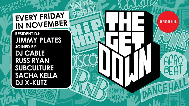 The Get Down at Book Club on Fri 8th November 2019 Flyer
