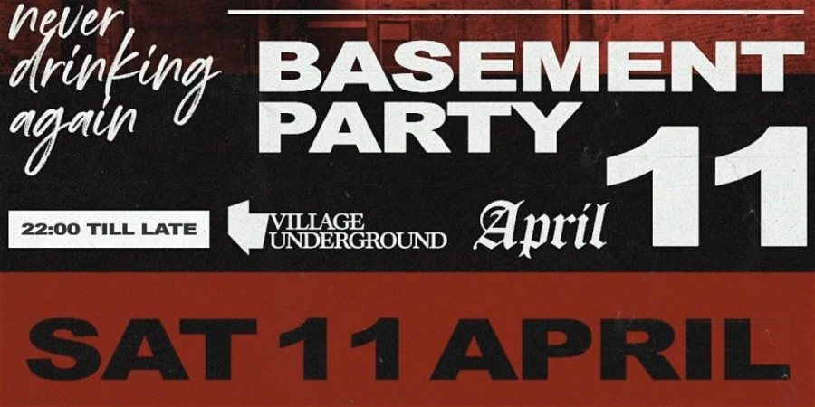 The Hangover - Basement Party at Village Underground on Sat 11th April 2020 Flyer