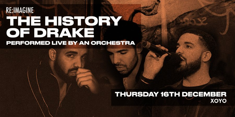 The History of Drake at XOYO on Thu 16th December 2021 Flyer