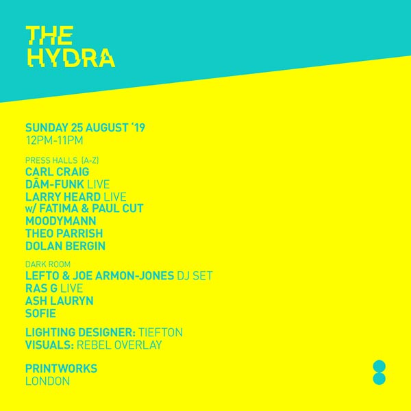 The Hydra at Printworks on Sun 25th August 2019 Flyer