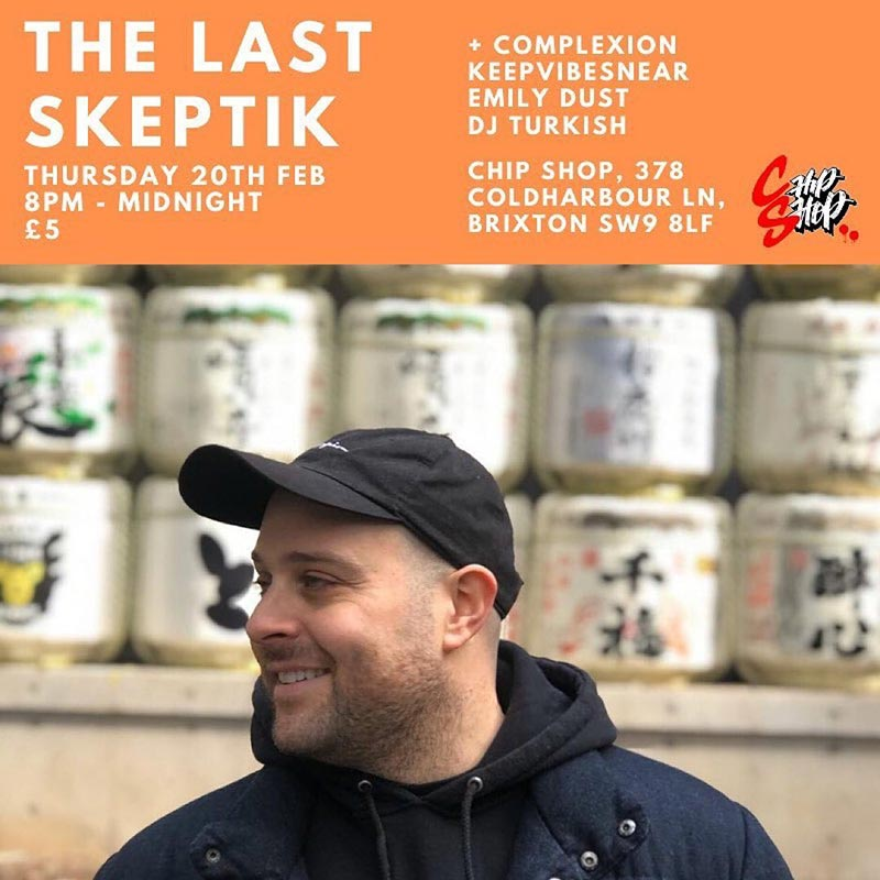 The Last Skeptik at Chip Shop BXTN on Thu 20th February 2020 Flyer