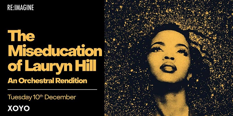 The Miseducation Of Lauryn Hill at XOYO on Tue 10th December 2019 Flyer