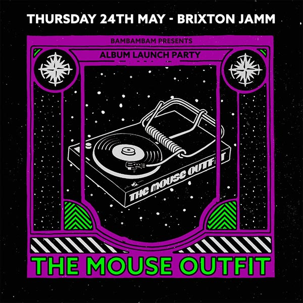 The Mouse Outfit at Brixton Jamm on Thu 24th May 2018 Flyer
