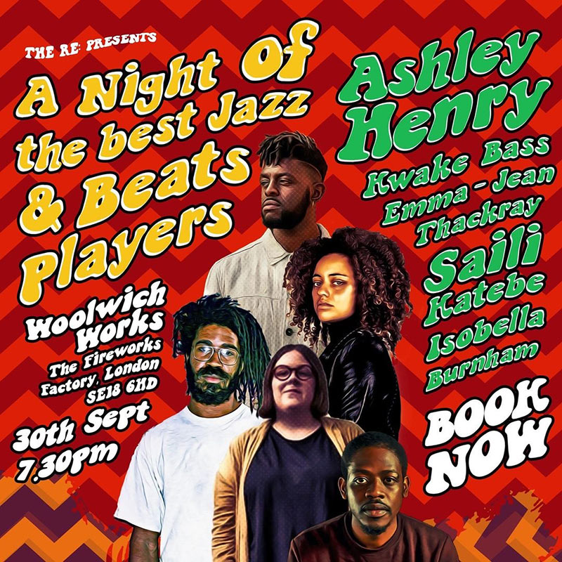 The RE: Ashley Henry, Emma-Jean Thackray + more at Woolwich Works on Thu 30th September 2021 Flyer
