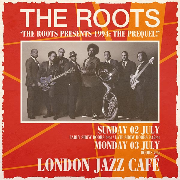 The Roots at Jazz Cafe on Mon 3rd July 2017 Flyer
