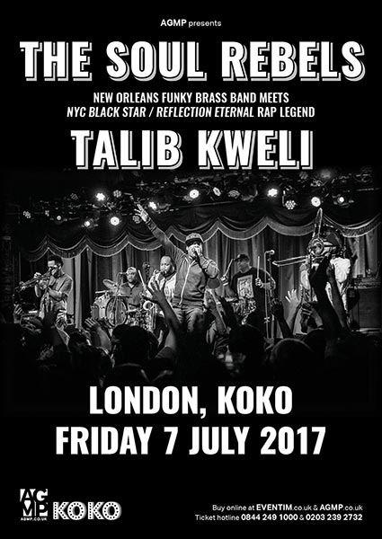 The Soul Rebels & Talib Kweli at KOKO on Fri 7th July 2017 Flyer
