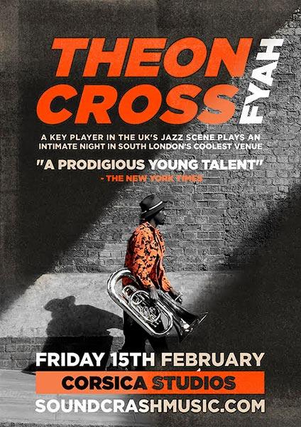 Theon Cross at Corsica Studios on Fri 15th February 2019 Flyer