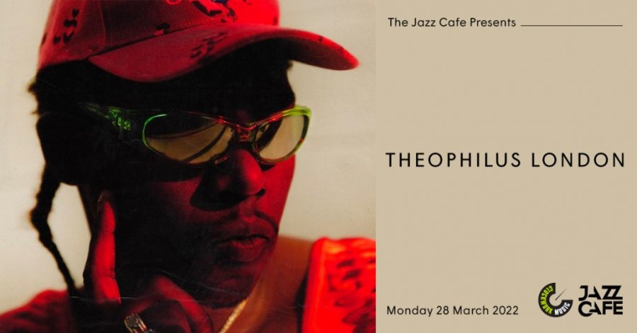 Theophilus London at Jazz Cafe on Mon 28th March 2022 Flyer